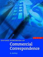 Oxford Handbook of Commercial Correspondence, New Edition: Handbook - Oxford Handbook of Commercial Correspondence, New Edition (Paperback)