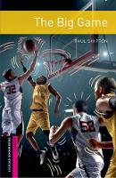 Oxford Bookworms Library: Starter: The Big Game: Graded readers for secondary and adult learners - Oxford Bookworms Library (Paperback)