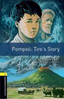 Oxford Bookworms Library: Level 1:: Pompeii: Tiro's Story: Graded readers for secondary and adult learners - Oxford Bookworms Library (Paperback)
