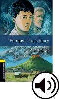 Oxford Bookworms Library: Level 1:: Pompeii: Tiro's Story Audio Pack: Graded readers for secondary and adult learners - Oxford Bookworms Library