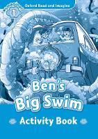 Oxford Read and Imagine: Level 1:: Ben's Big Swim activity book - Oxford Read and Imagine (Paperback)