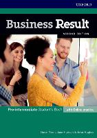 Business Result: Pre-intermediate: Student's Book with Online Practice: Business English you can take to work today - Business Result
