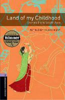 Oxford Bookworms Library: Level 4:: Land of my Childhood: Stories from South Asia - Oxford Bookworms ELT (Paperback)