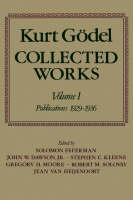 Kurt Goedel: Collected Works: Volume I: Publications 1929-1936 (Hardback)