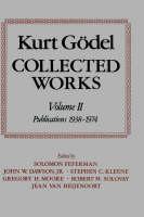 Kurt Goedel: Collected Works: Volume II: Publications 1938-1974 (Hardback)