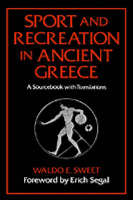 Sport and Recreation in Ancient Greece: A Sourcebook with Translations (Hardback)