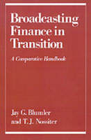 Broadcasting Finance in Transition: A Comparative Handbook - Communication and Society (Hardback)