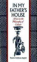 In My Father's House: Africa in the Philosophy of Culture (Paperback)