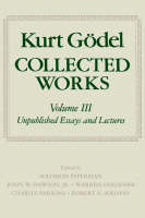 Kurt Goedel: Collected Works: Volume III