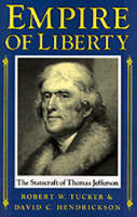 Empire of Liberty: The Statecraft of Thomas Jefferson (Paperback)