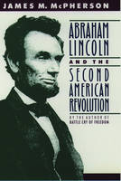 Abraham Lincoln and the Second American Revolution (Paperback)