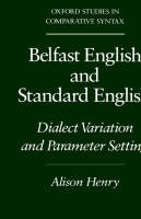 Belfast English and Standard English: Dialect Variation and Parameter Setting - Oxford Studies in Comparative Syntax (Hardback)