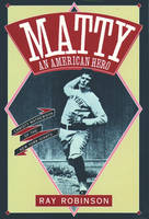 Matty: An American Hero: Christy Mathewson of the New York Giants (Paperback)