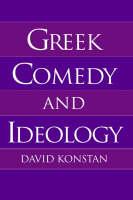 Greek Comedy and Ideology (Hardback)