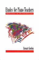 Etudes for Piano Teachers: Reflections on the Teacher's Art (Hardback)