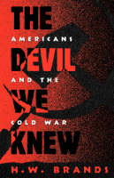 The Devil We Knew: Americans and the Cold War (Paperback)