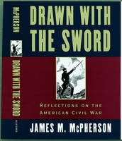 Drawn with the Sword: Reflections on the American Civil War (Hardback)