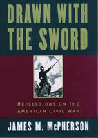 Drawn with the Sword: Reflections on the American Civil War (Paperback)