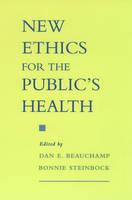 New Ethics for the Public's Health (Hardback)