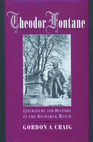 Theodor Fontane: Literature and History in the Bismarck Reich (Hardback)
