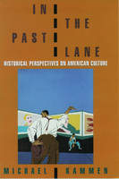 In the Past Lane: Historical Perspectives on American Culture (Paperback)