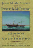 Lamson of the Gettysburg: The Civil War Letters of Lieutenant Roswell H. Lamson, U.S. Navy (Paperback)