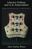 Literary Culture and US Imperialism: From the Revolution to World War II (Paperback)