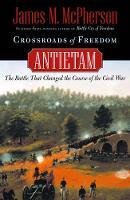 Crossroads of Freedom: Antietam - Pivotal Moments in American History (Hardback)