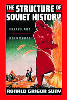 The Structure of Soviet History: Essays and Documents (Paperback)