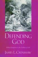 Defending God: Biblical Responses to the Problem of Evil (Hardback)