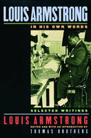 Louis Armstrong, In His Own Words: Selected Writings (Paperback)