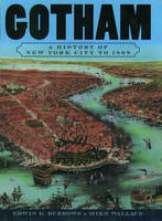 Gotham: A History of New York City to 1898 - The History of NYC Series (Paperback)