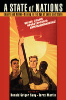 A State of Nations: Empire and Nation-Making in the Age of Lenin and Stalin (Paperback)