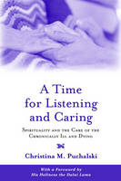 A Time for Listening and Caring: Spirituality and the Care of the Chronically Ill and Dying (Paperback)
