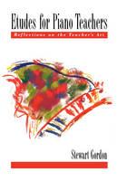 Etudes for Piano Teachers: Reflections on the Teacher's Art (Paperback)