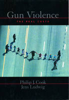 Gun Violence: The Real Costs - Studies in Crime and Public Policy (Paperback)