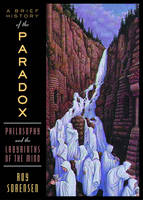 A Brief History of the Paradox: Philosophy and the Labyrinths of the Mind (Hardback)