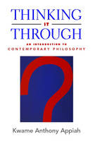 Thinking it Through: An Introduction to Contemporary Philosophy (Hardback)