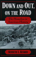 Down and Out, on the Road: The Homeless in American History (Paperback)