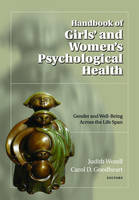 Handbook of Girls' and Women's Psychological Health - Oxford Series in Clinical Psychology (Hardback)