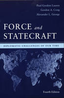 Force and Statecraft: Diplomatic Challenges of Our Time (Paperback)