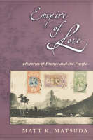 Empire of Love: Histories of France and the Pacific (Paperback)