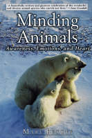 Minding Animals: Awareness, Emotions, and Heart (Paperback)