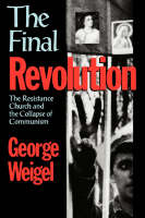 The Final Revolution: The Resistance Church and the Collapse of Communism (Paperback)