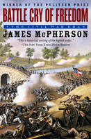 Battle Cry of Freedom: The Civil War Era - Oxford History of the United States (Paperback)