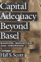 Capital Adequacy beyond Basel: Banking, Securities, and Insurance (Hardback)