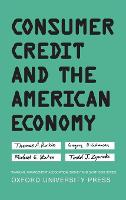Consumer Credit and the American Economy - Financial Management Association Survey and Synthesis Series (Hardback)
