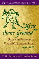 Myne Owne Ground: Race and Freedom on Virginia's Eastern Shore, 1640-1676 (Paperback)