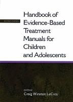 Handbook of Evidence-based Treatment Manuals for Children and Adolescents (Hardback)