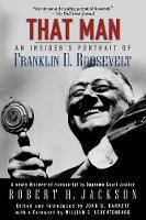 That Man: An Insider's Portrait of Franklin D. Roosevelt (Paperback)